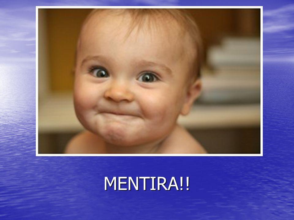 MENTIRA!!