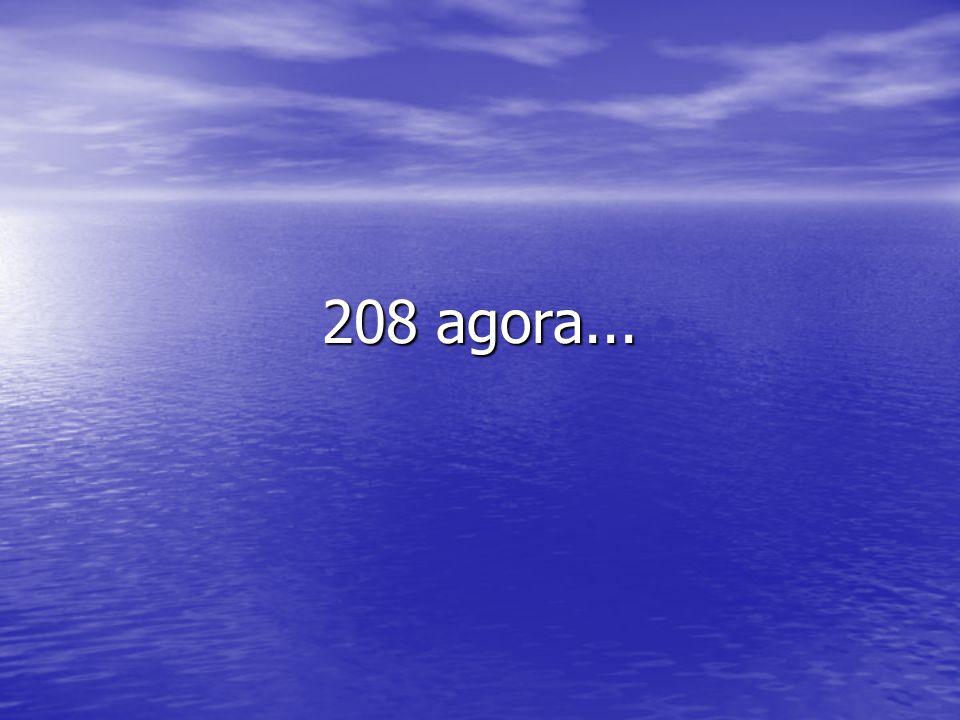 208 agora...
