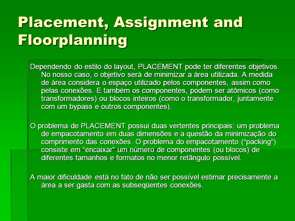 Placement, Assignment and Floorplanning