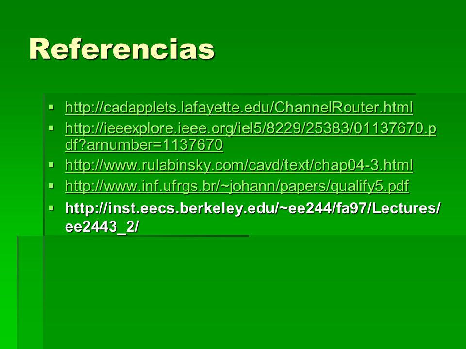 Referencias http://cadapplets.lafayette.edu/ChannelRouter.html