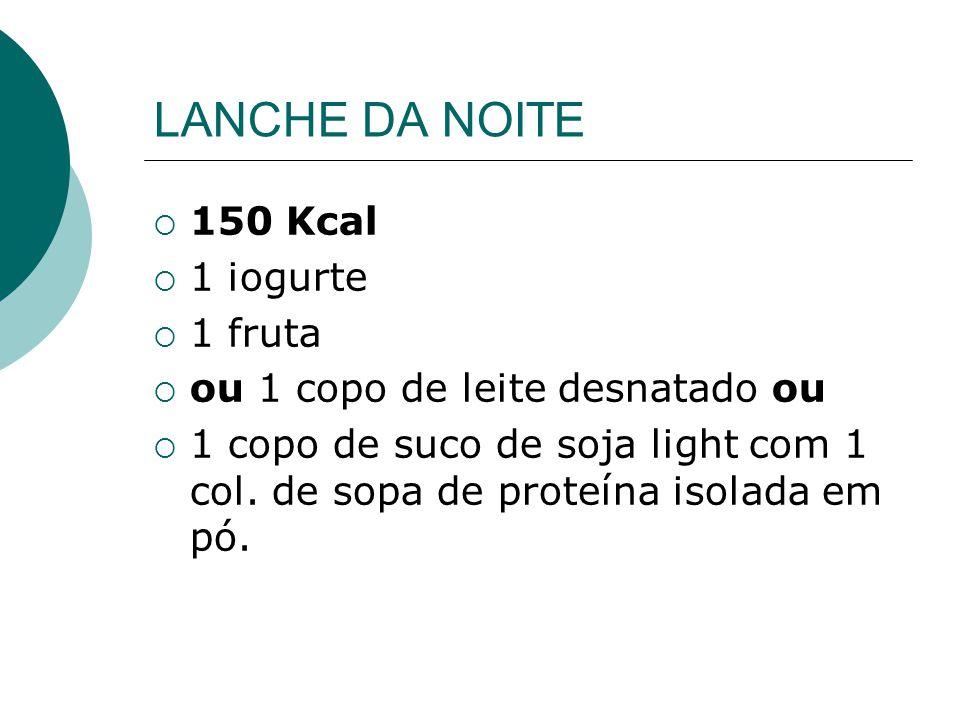 LANCHE DA NOITE 150 Kcal 1 iogurte 1 fruta