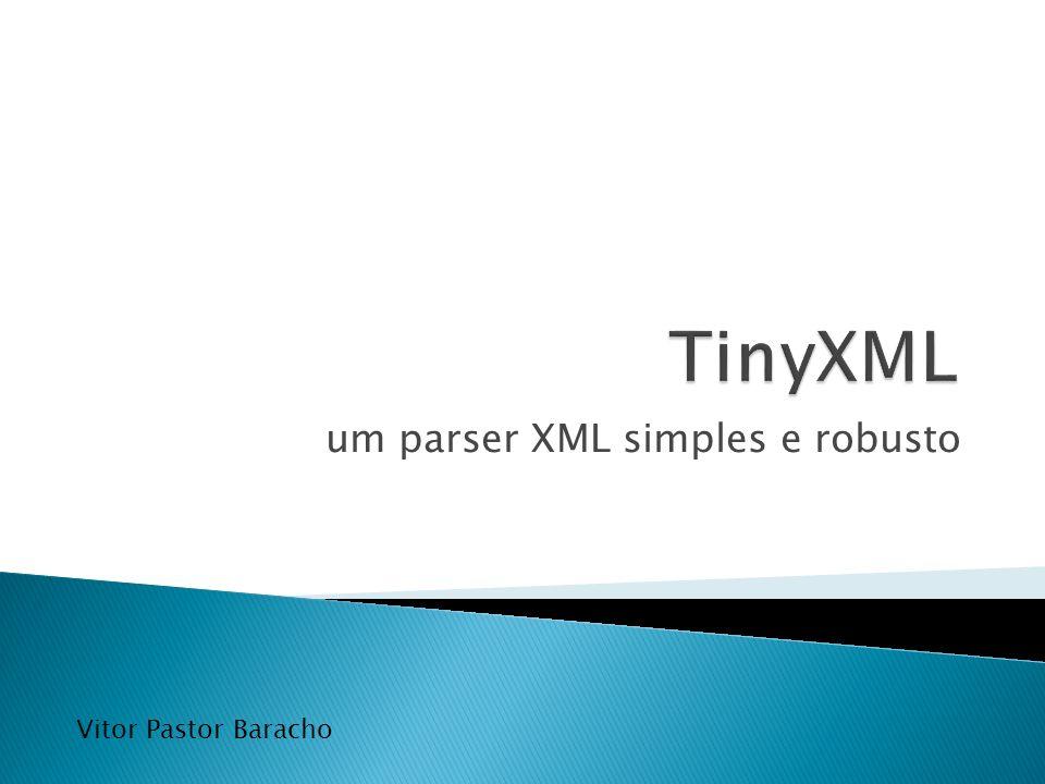 um parser XML simples e robusto