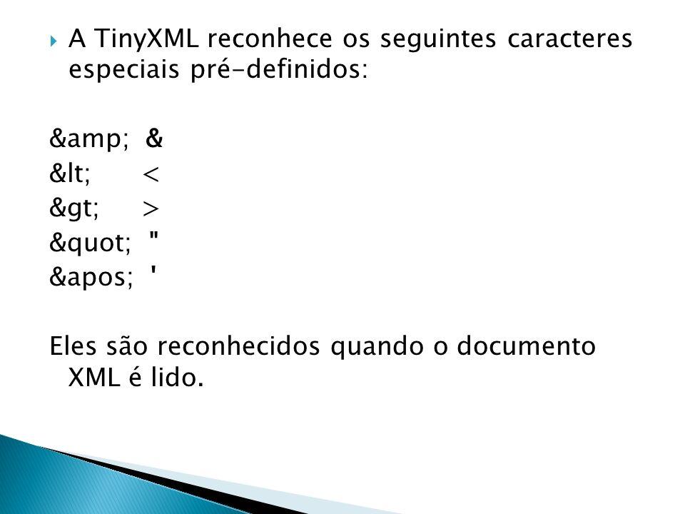 A TinyXML reconhece os seguintes caracteres especiais pré-definidos: