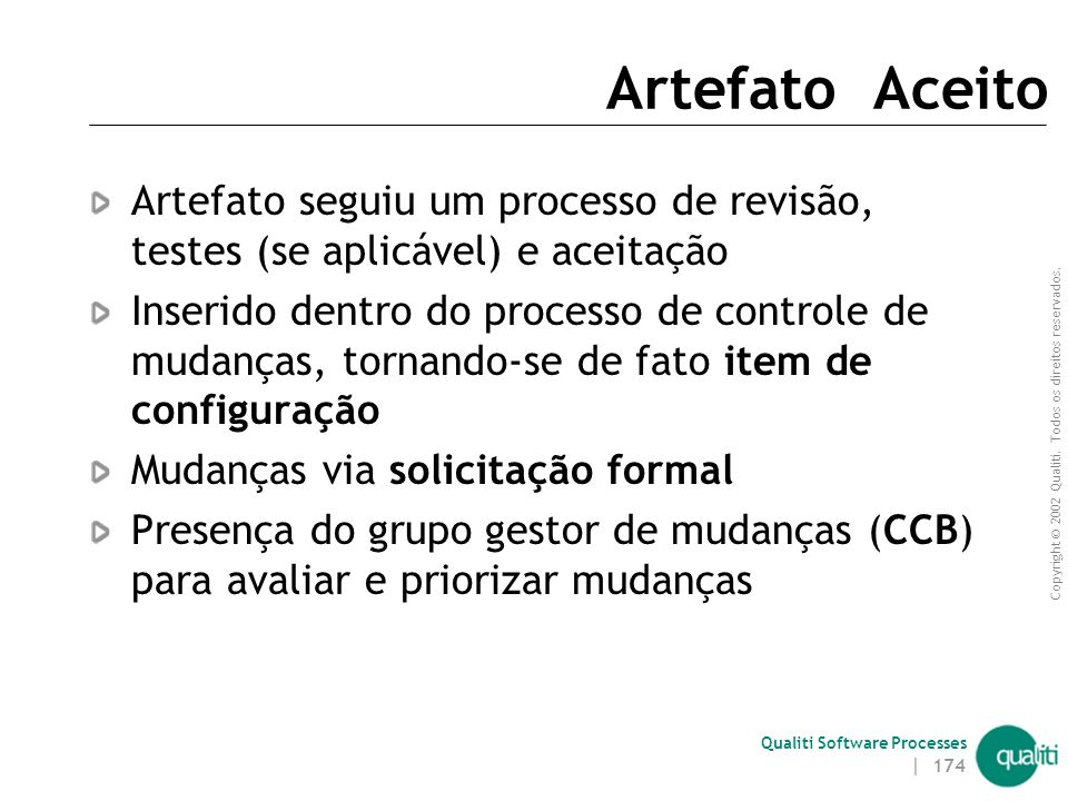 Artefato Aceito Artefato seguiu um processo de revisão, testes (se aplicável) e aceitação.