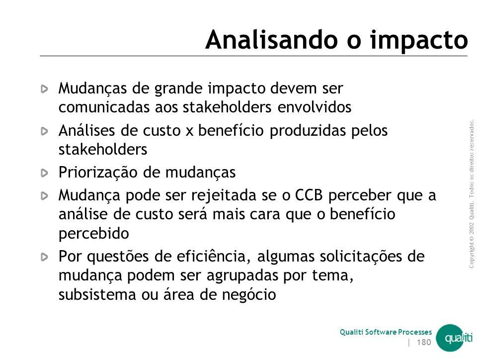 Analisando o impacto Mudanças de grande impacto devem ser comunicadas aos stakeholders envolvidos.