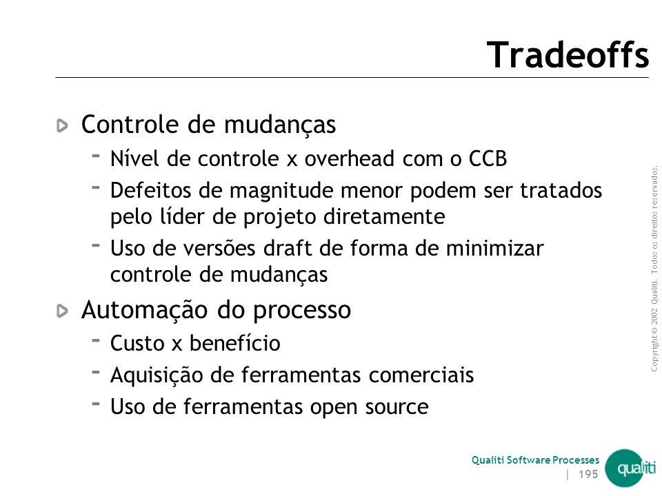 Tradeoffs Controle de mudanças Automação do processo