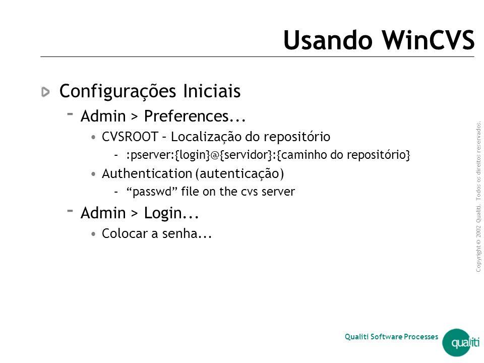 Usando WinCVS Configurações Iniciais Admin > Preferences...