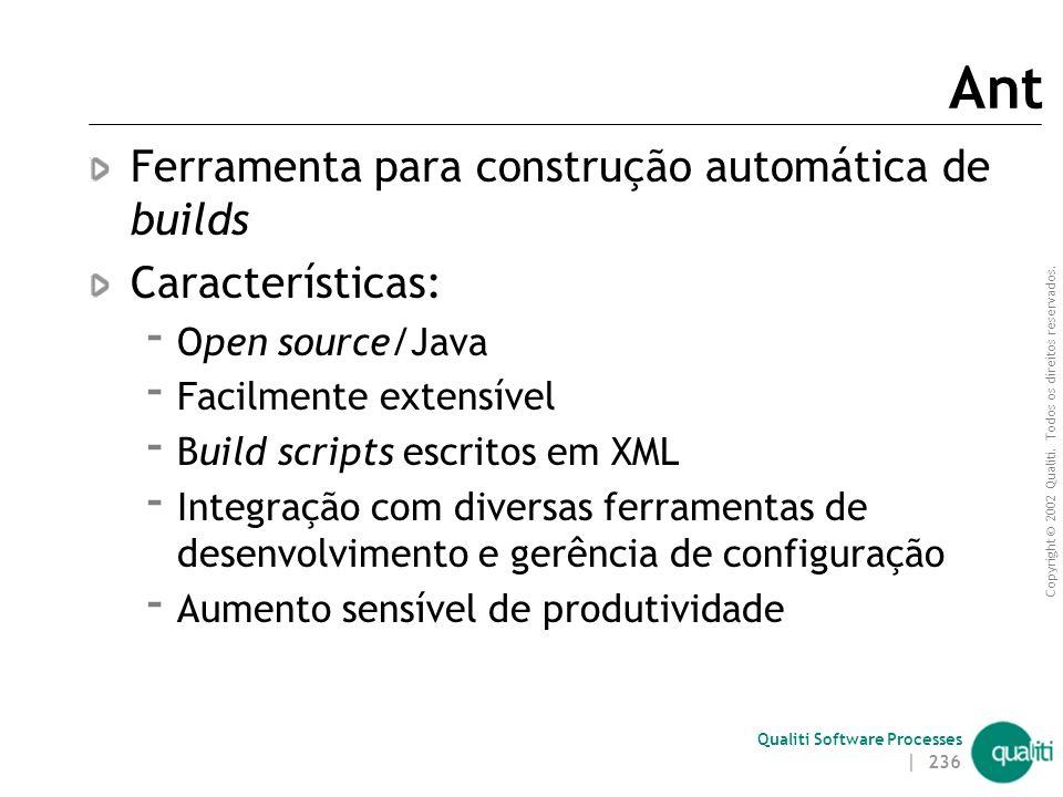 Ant Ferramenta para construção automática de builds Características: