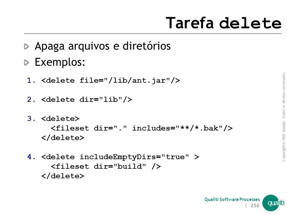 Tarefa delete Apaga arquivos e diretórios Exemplos:
