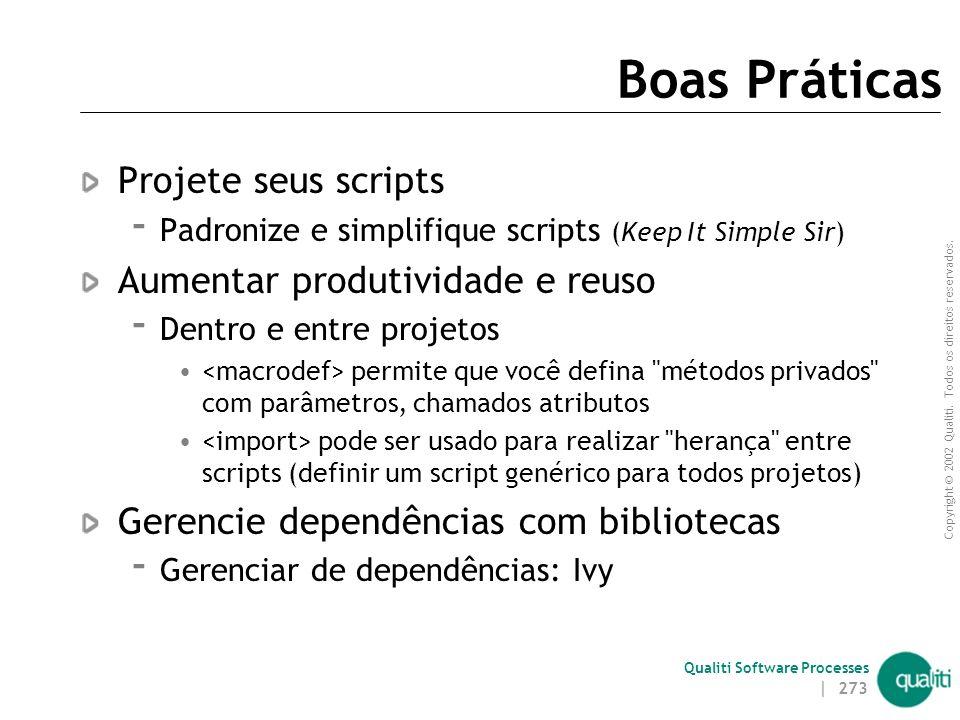 Boas Práticas Projete seus scripts Aumentar produtividade e reuso