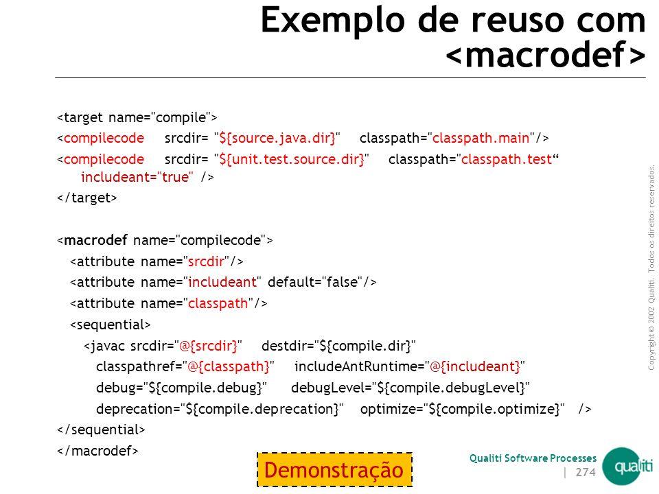 Exemplo de reuso com <macrodef>