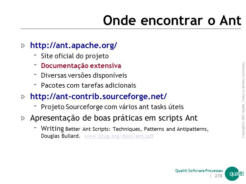 Onde encontrar o Ant http://ant.apache.org/