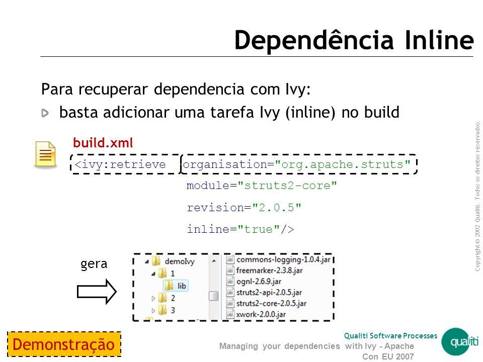 Dependência Inline Para recuperar dependencia com Ivy: