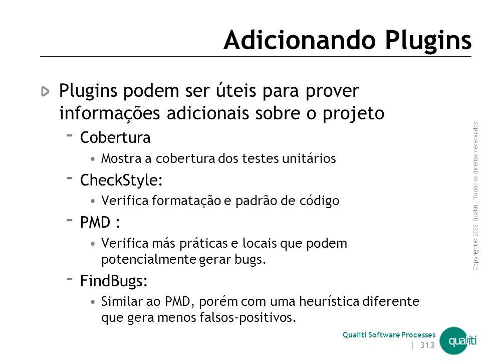 Adicionando Plugins Plugins podem ser úteis para prover informações adicionais sobre o projeto. Cobertura.