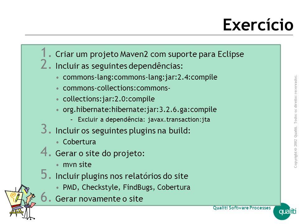 Exercício Criar um projeto Maven2 com suporte para Eclipse