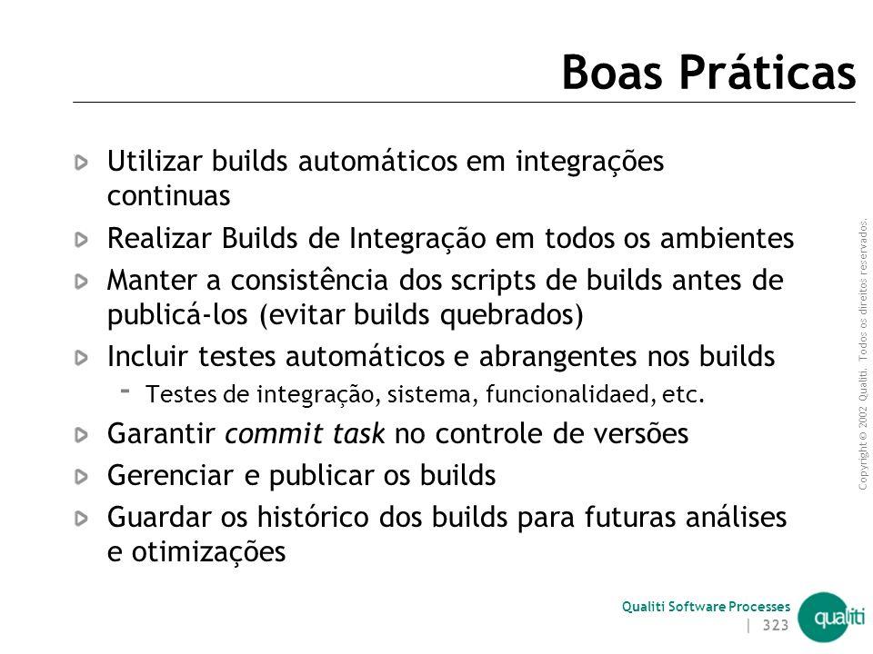 Boas Práticas Utilizar builds automáticos em integrações continuas