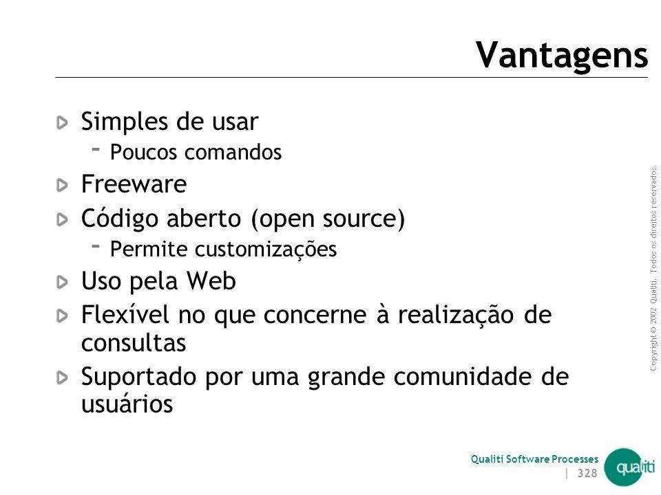 Vantagens Simples de usar Freeware Código aberto (open source)