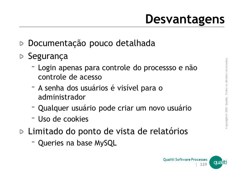 Desvantagens Documentação pouco detalhada Segurança