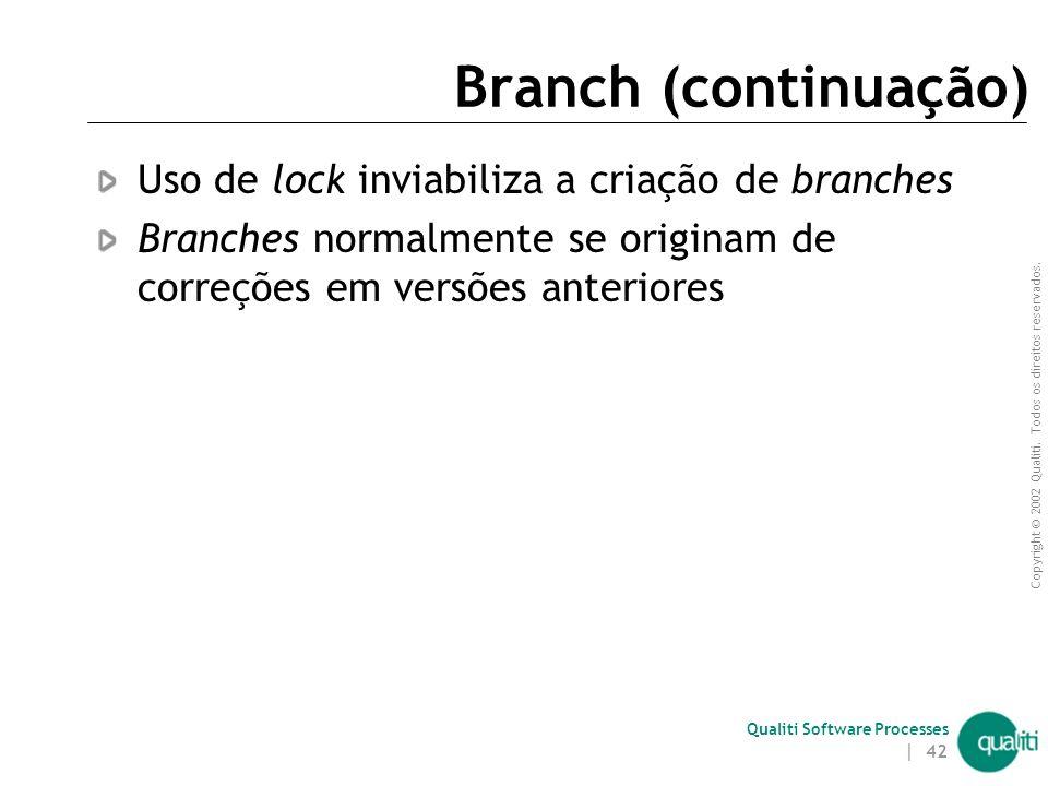 Branch (continuação) Uso de lock inviabiliza a criação de branches