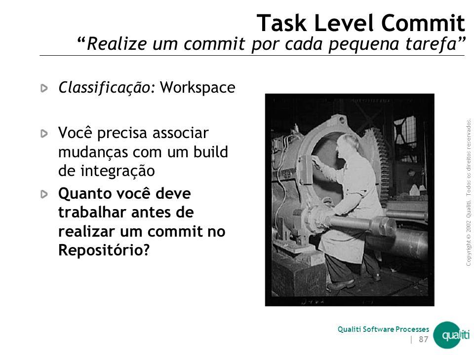 Task Level Commit Realize um commit por cada pequena tarefa
