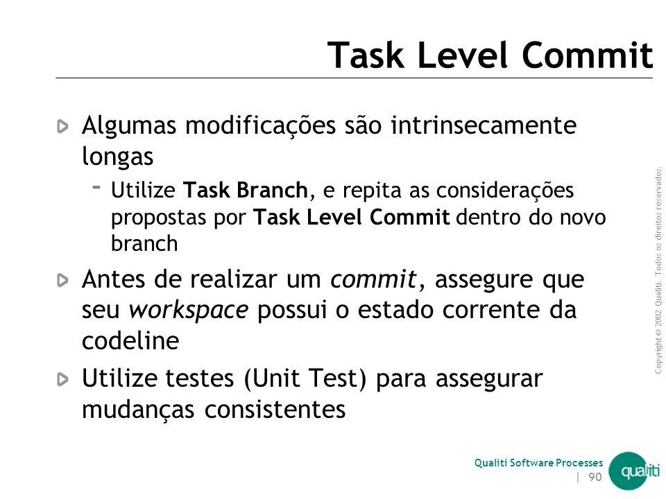 Task Level Commit Algumas modificações são intrinsecamente longas