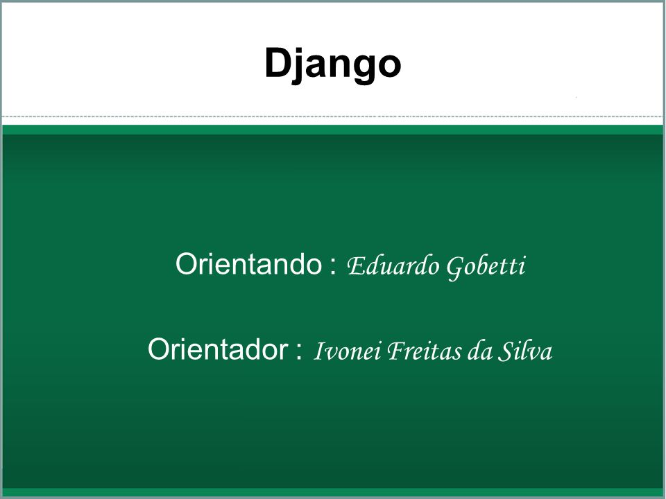 Django Orientando : Eduardo Gobetti