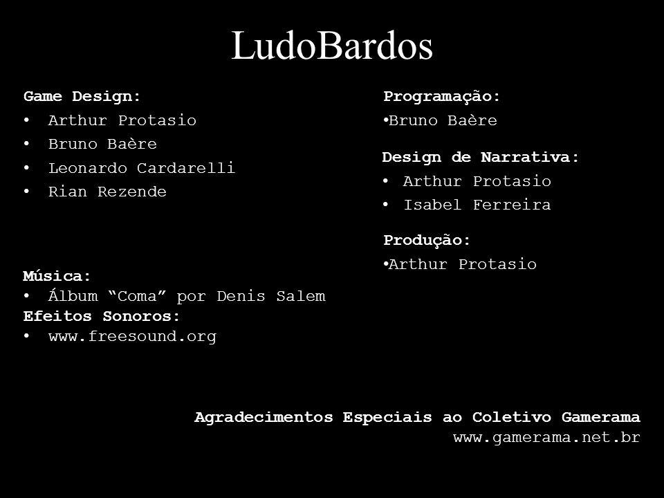 LudoBardos Game Design: Arthur Protasio Bruno Baère
