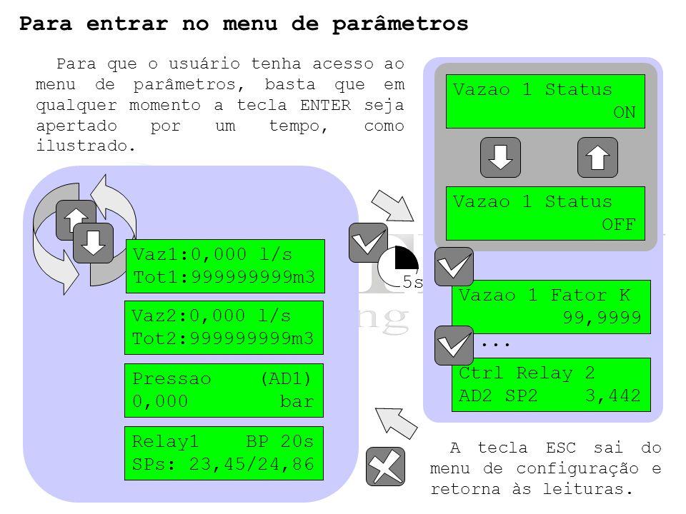 Para entrar no menu de parâmetros