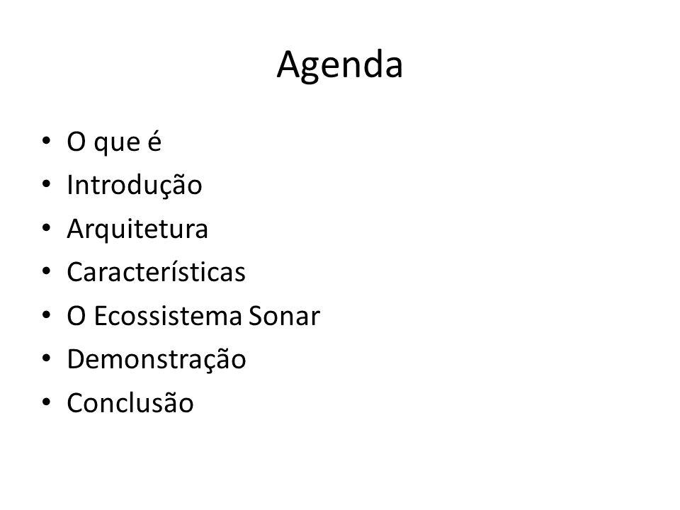 Agenda O que é Introdução Arquitetura Características