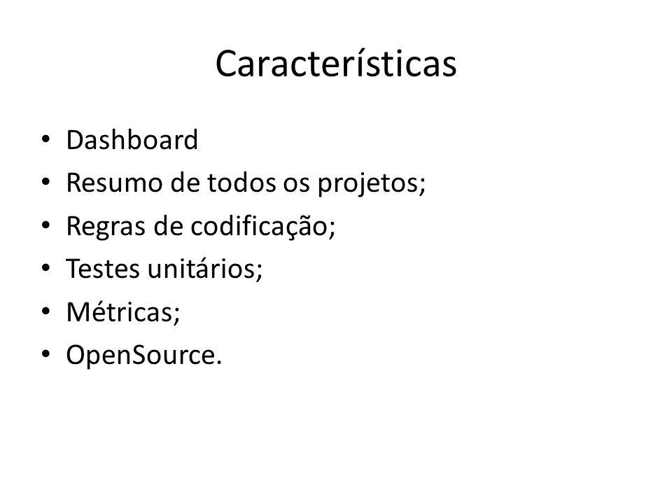 Características Dashboard Resumo de todos os projetos;
