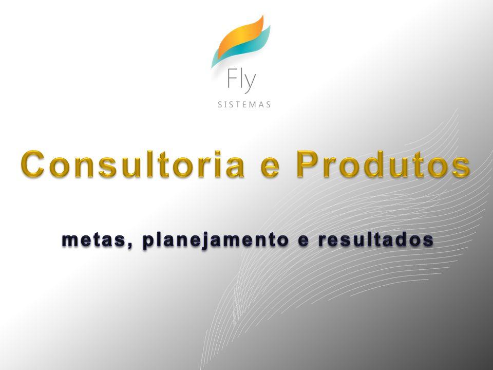 Consultoria e Produtos metas, planejamento e resultados