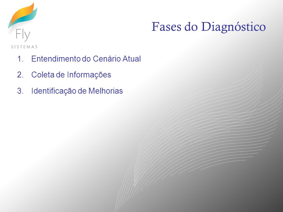 Fases do Diagnóstico Entendimento do Cenário Atual
