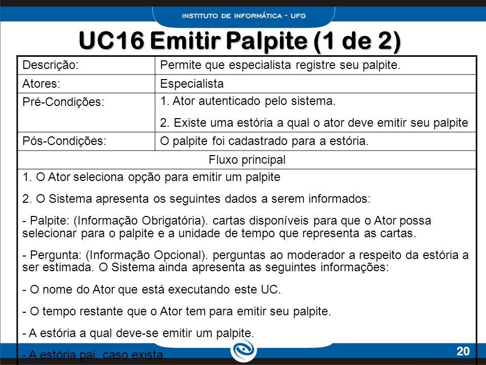 UC16 Emitir Palpite (1 de 2) Descrição: