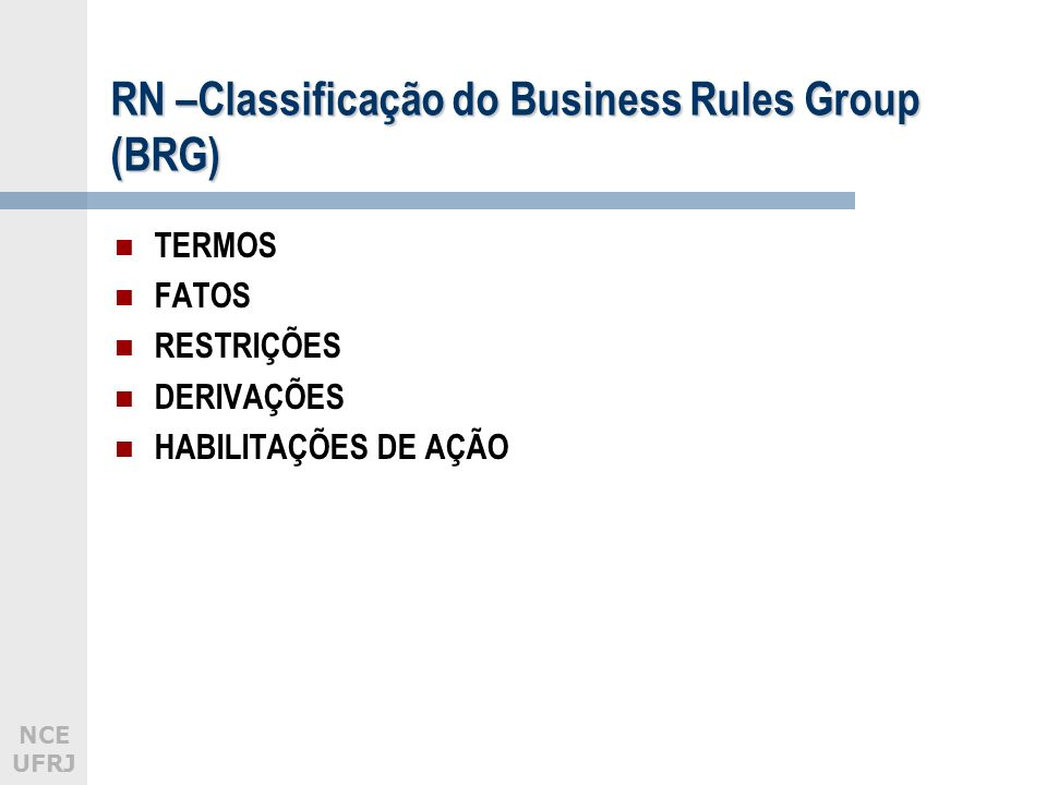 RN –Classificação do Business Rules Group (BRG)