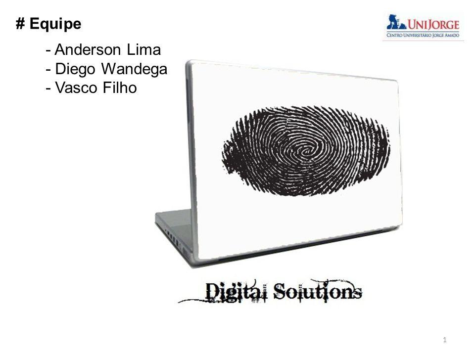 # Equipe - Anderson Lima - Diego Wandega - Vasco Filho