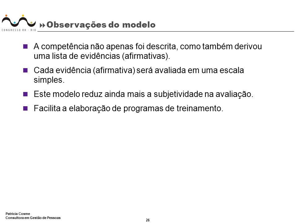Observações do modelo A competência não apenas foi descrita, como também derivou uma lista de evidências (afirmativas).
