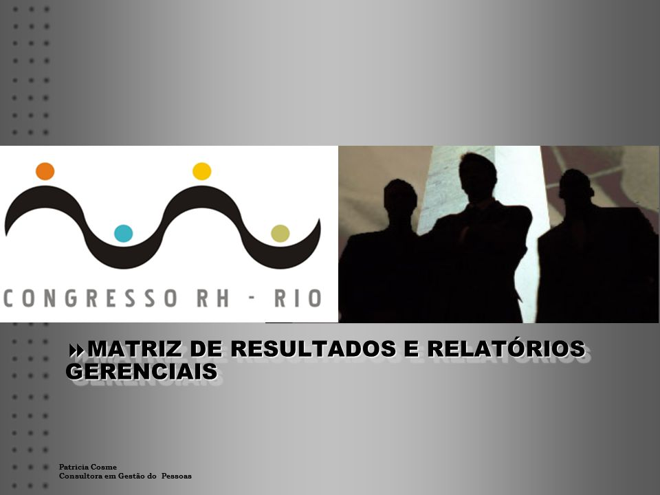 MATRIZ DE RESULTADOS E RELATÓRIOS GERENCIAIS
