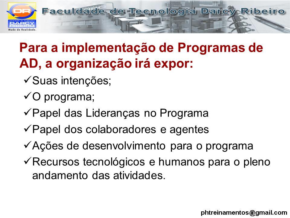 Para a implementação de Programas de AD, a organização irá expor: