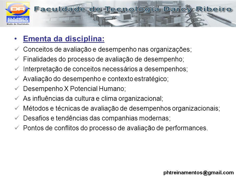 Ementa da disciplina: Conceitos de avaliação e desempenho nas organizações; Finalidades do processo de avaliação de desempenho;