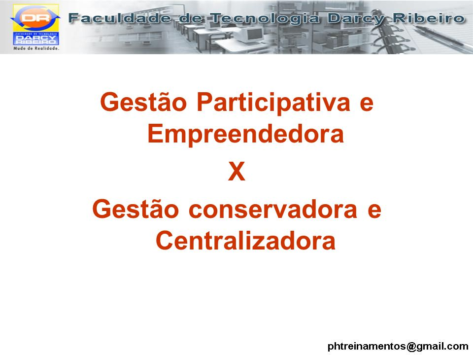 Gestão Participativa e Empreendedora X