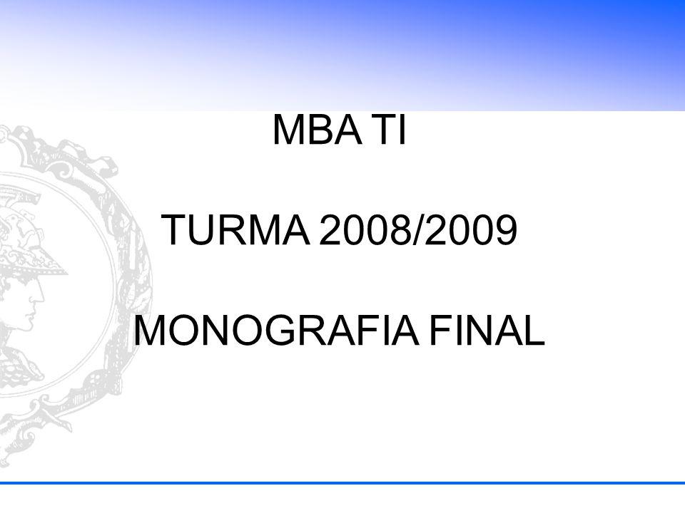 MBA TI TURMA 2008/2009 MONOGRAFIA FINAL