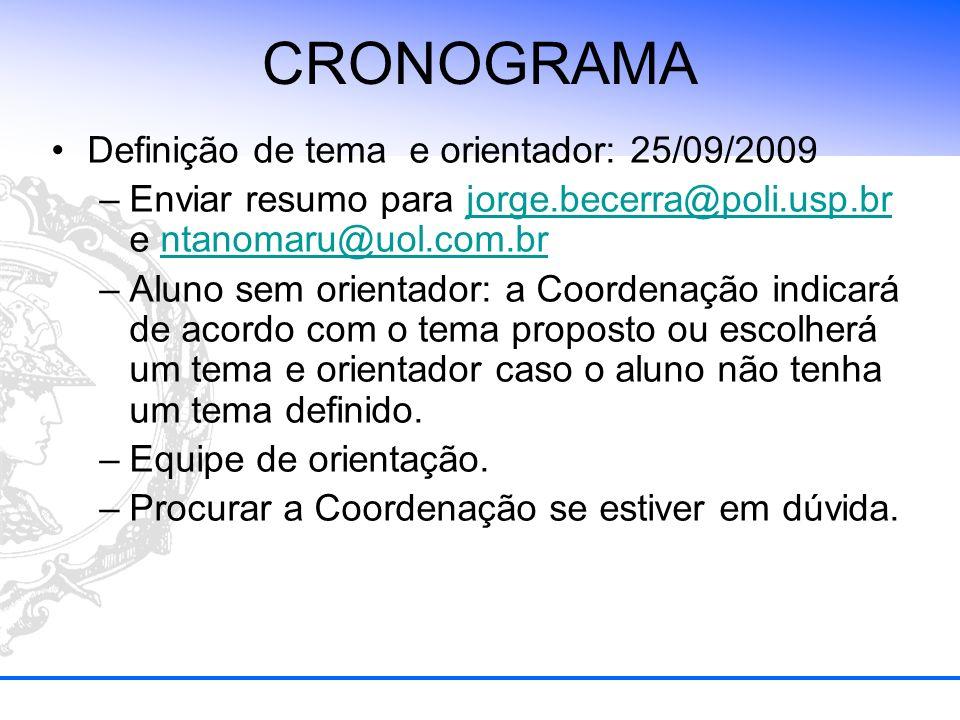CRONOGRAMA Definição de tema e orientador: 25/09/2009