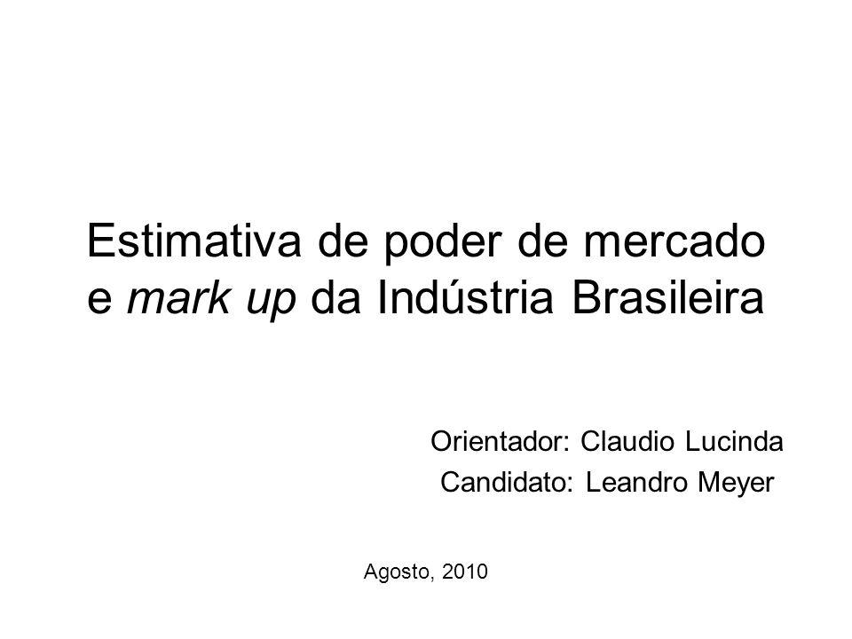 Estimativa de poder de mercado e mark up da Indústria Brasileira