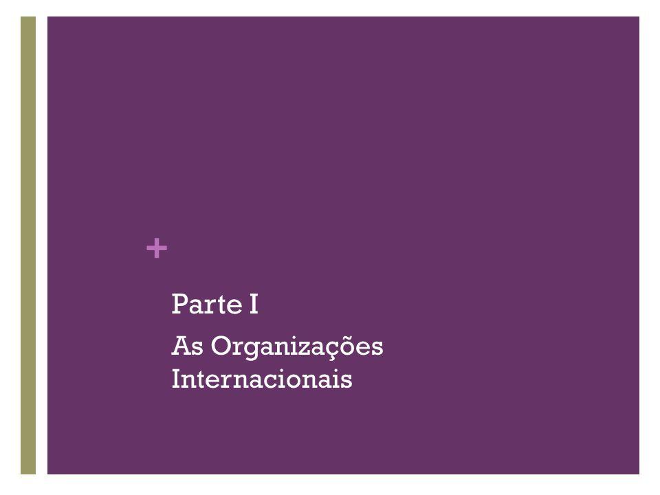 Parte I As Organizações Internacionais