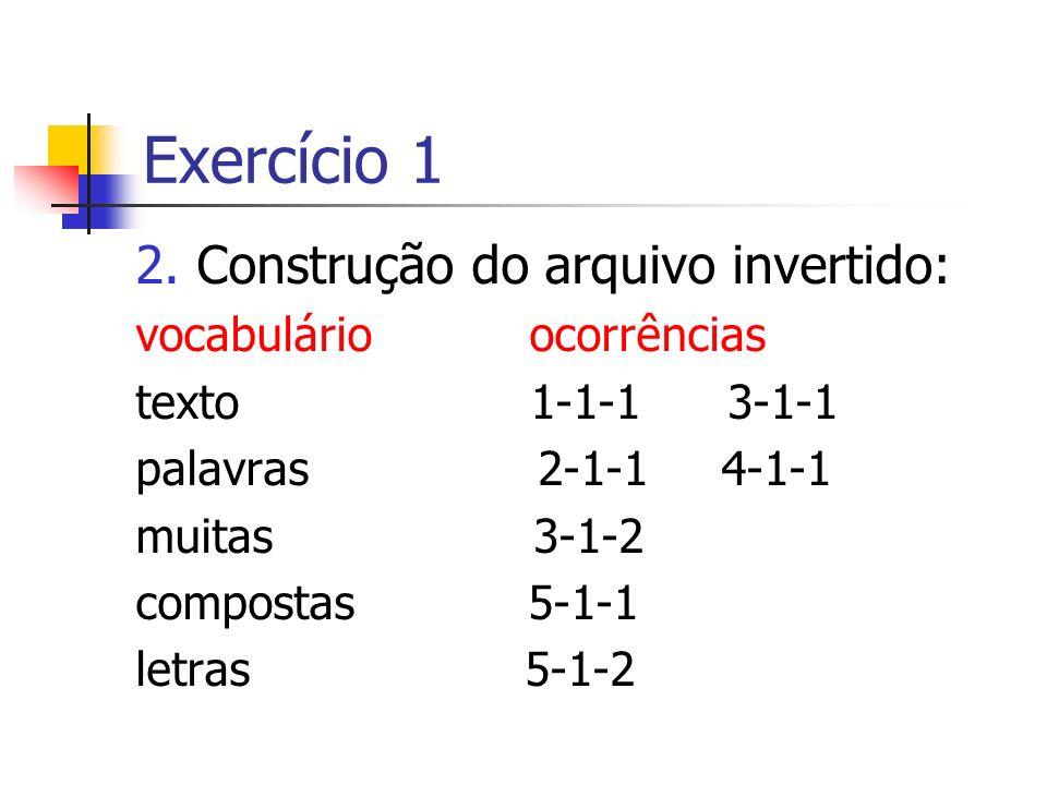 Exercício 1 Construção do arquivo invertido: vocabulário ocorrências