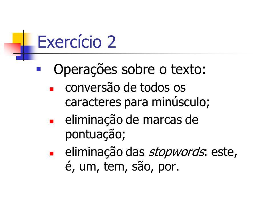 Exercício 2 Operações sobre o texto: