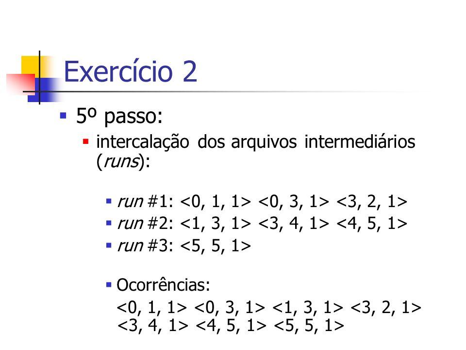 Exercício 2 5º passo: intercalação dos arquivos intermediários (runs):