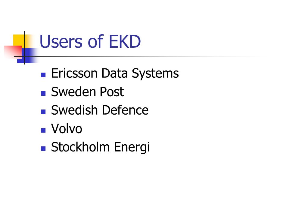 Users of EKD Ericsson Data Systems Sweden Post Swedish Defence Volvo
