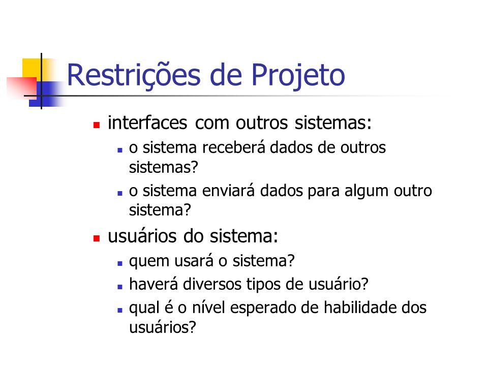 Restrições de Projeto interfaces com outros sistemas: