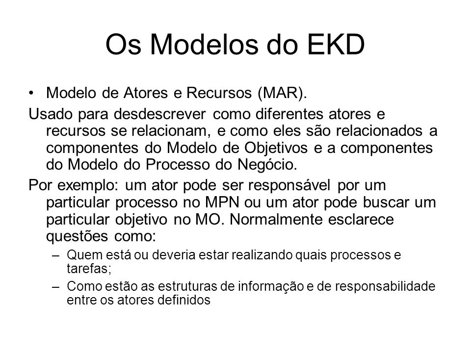 Os Modelos do EKD Modelo de Atores e Recursos (MAR).
